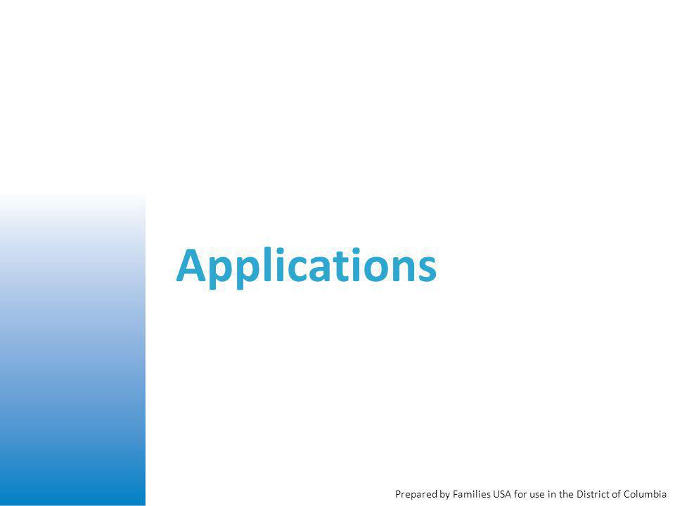 Applications Prepared by Families USA for use in the District of Columbia