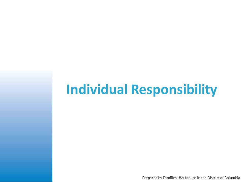 Individual Responsibility Prepared by Families USA for use in the District of Columbia