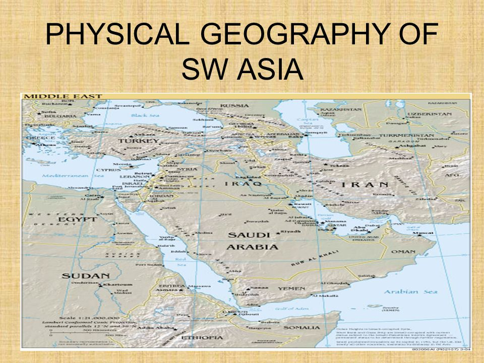 PHYSICAL GEOGRAPHY OF SW ASIA