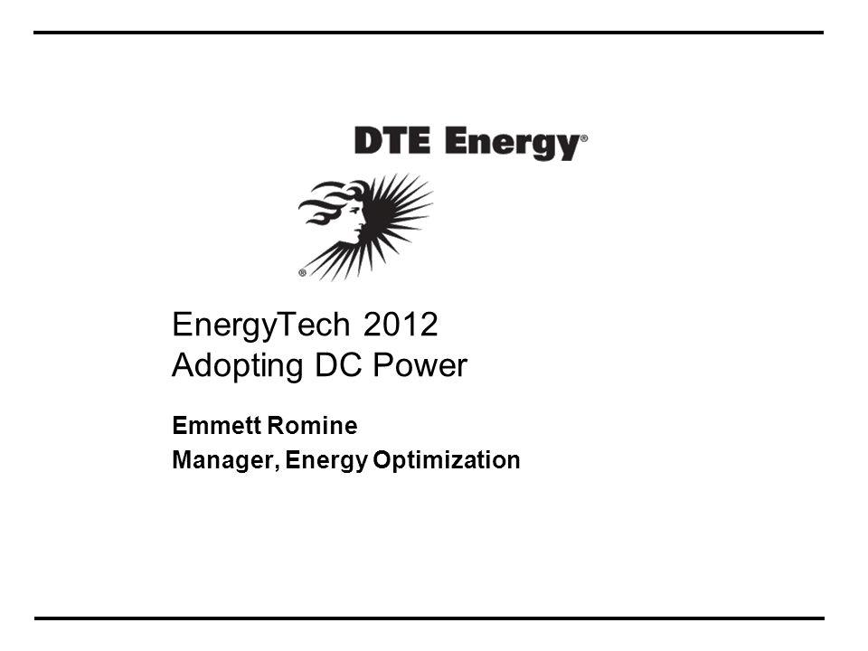 EnergyTech 2012 Adopting DC Power Emmett Romine Manager, Energy Optimization
