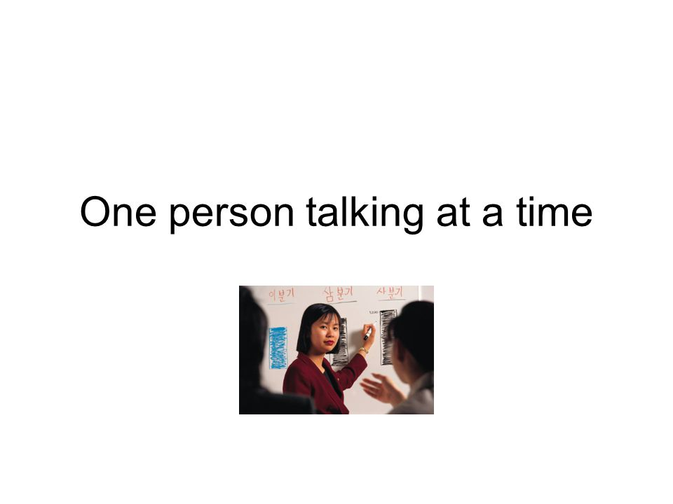 One person talking at a time