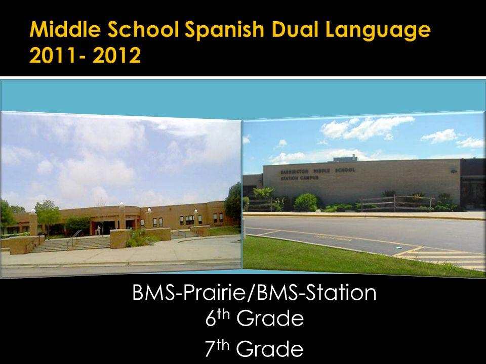 BMS-Prairie/BMS-Station 6 th Grade 7 th Grade