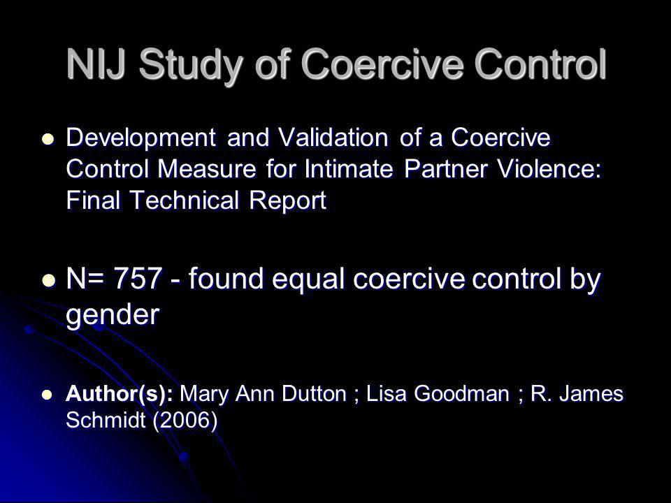 NIJ Study of Coercive Control Development and Validation of a Coercive Control Measure for Intimate Partner Violence: Final Technical Report Developme