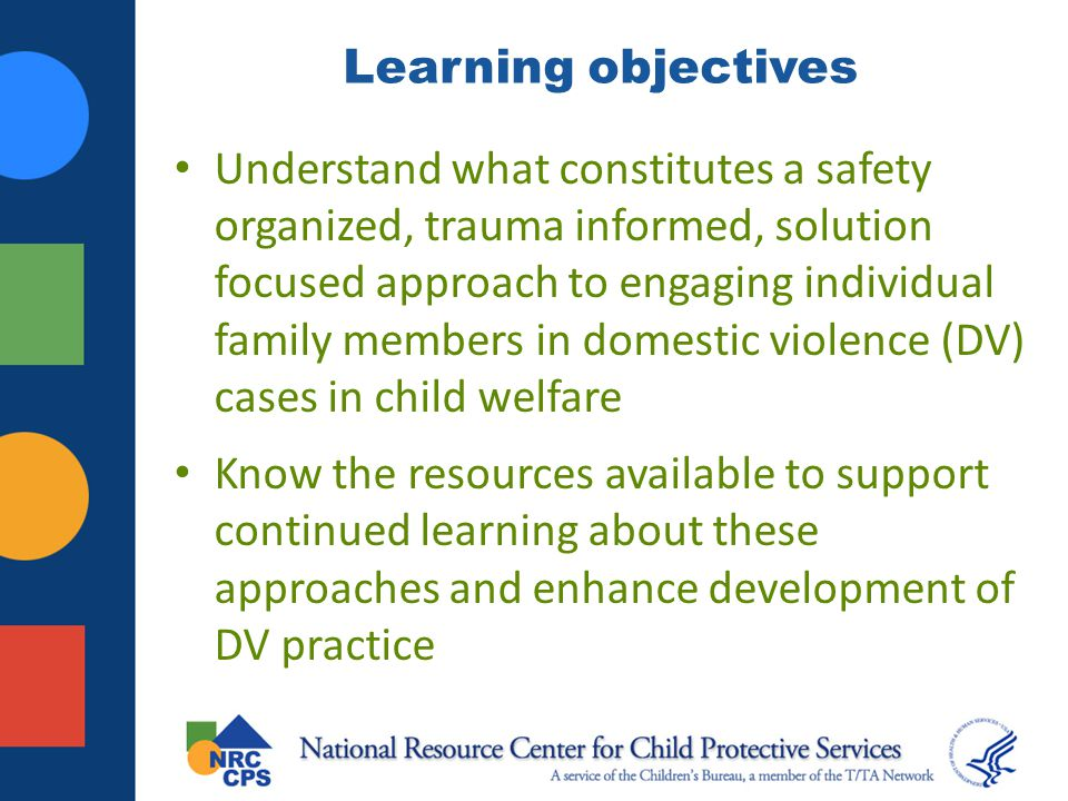 Webinars in this series June: Focused on key issues for intake, assessment and intervention; organizational capacity Available at www.nrccps.org TODAY: Focus on engagement of the children, non-offending parent and DV offender August 20, 2013: Focus on safety planning and case planning