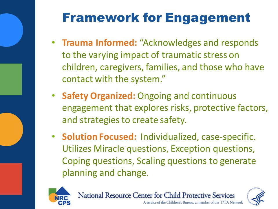 Trauma Informed Tips for Engaging Children/Youth Assess how the child is being impacted by the abuse.