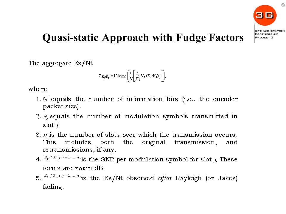 Quasi-static Approach with Fudge Factors
