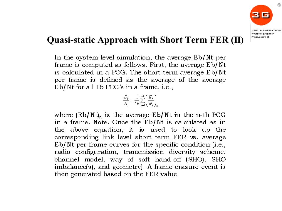 Quasi-static Approach with Short Term FER (II)
