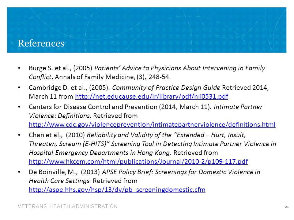 VETERANS HEALTH ADMINISTRATION References Burge S. et al., (2005) Patients' Advice to Physicians About Intervening in Family Conflict, Annals of Famil