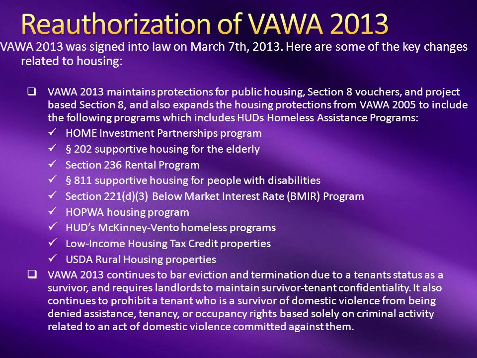 VAWA 2013 was signed into law on March 7th, 2013.