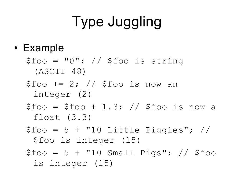 Type Juggling Example $foo =