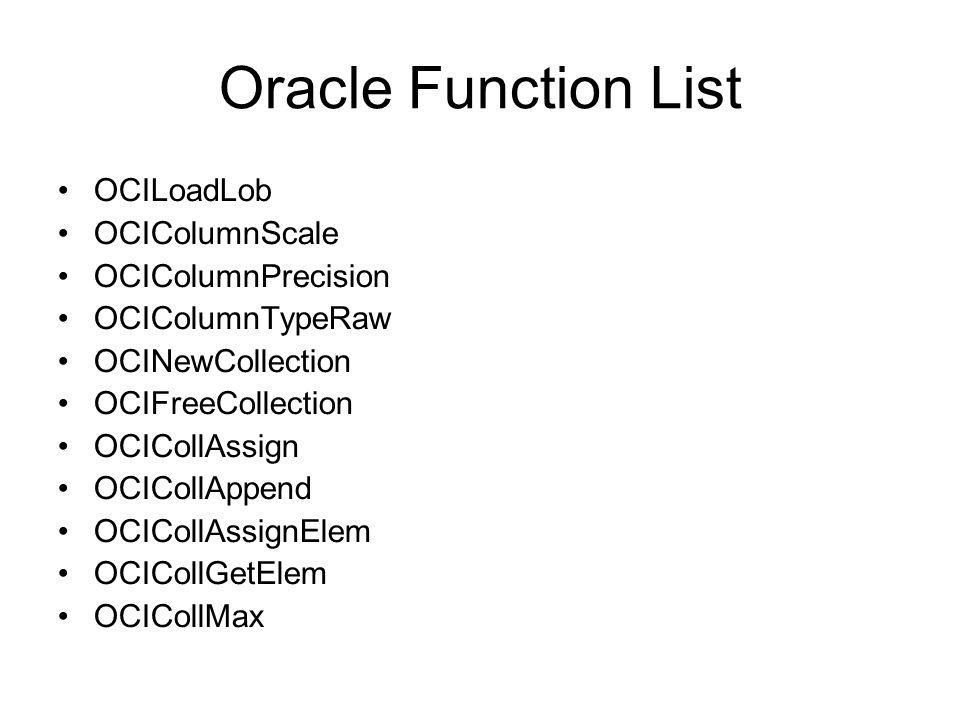 Oracle Function List OCILoadLob OCIColumnScale OCIColumnPrecision OCIColumnTypeRaw OCINewCollection OCIFreeCollection OCICollAssign OCICollAppend OCIC