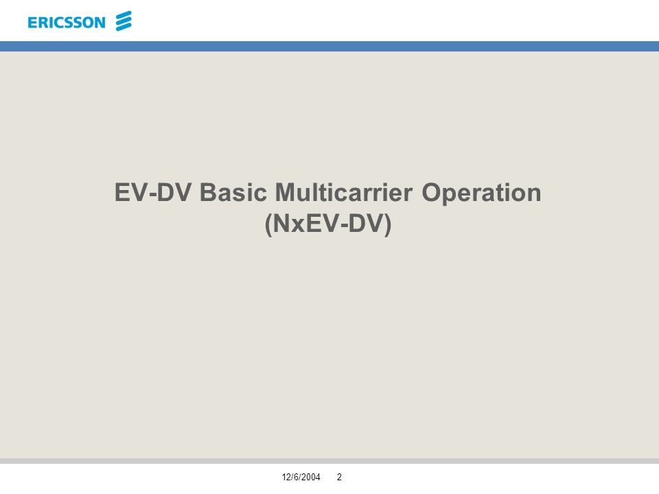 12/6/20042 EV-DV Basic Multicarrier Operation (NxEV-DV)