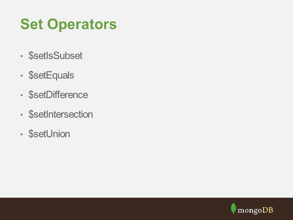 Set Operators $setIsSubset $setEquals $setDifference $setIntersection $setUnion