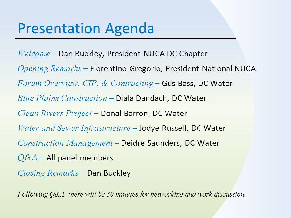 2 Presentation Agenda 2 Welcome – Dan Buckley, President NUCA DC Chapter Opening Remarks – Florentino Gregorio, President National NUCA Forum Overview