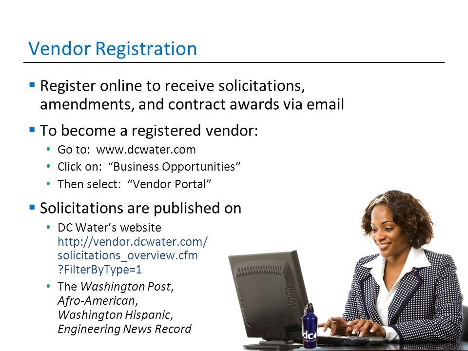 8 Vendor Registration  Register online to receive solicitations, amendments, and contract awards via email  To become a registered vendor: Go to: ww