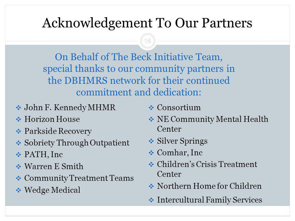Beck Initiative Winter 2011 Regina Xhezo 16 Acknowledgement To Our Partners  John F.
