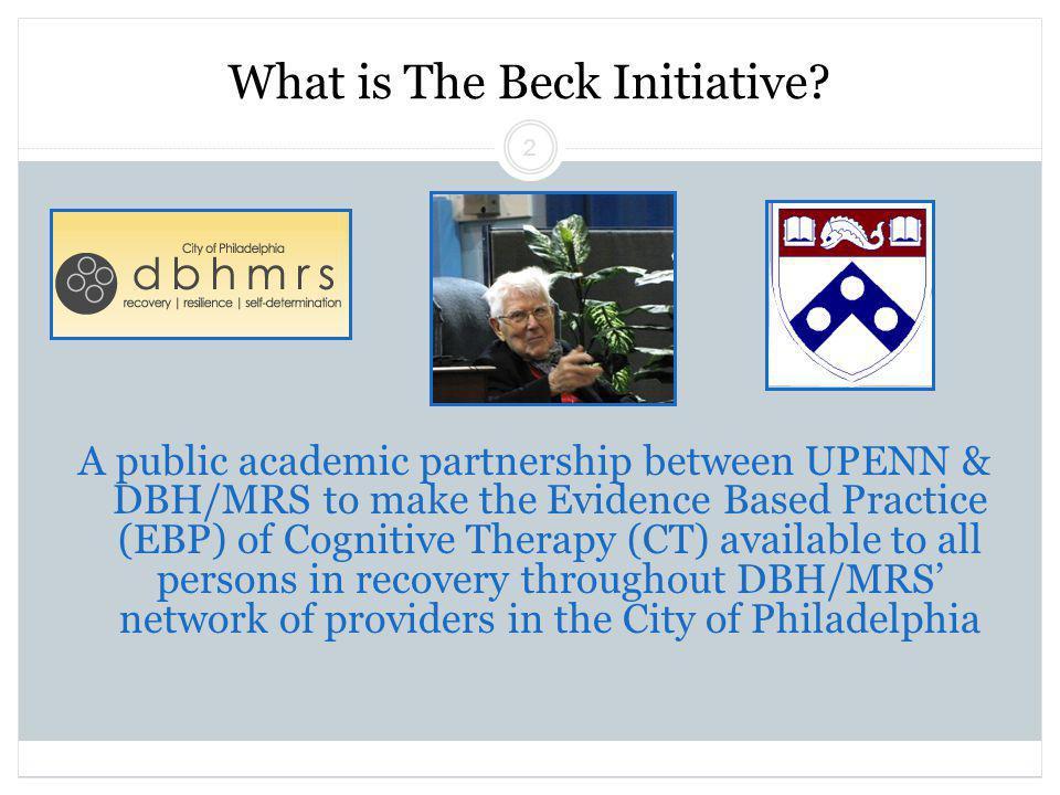 Beck Initiative Winter 2011 Regina Xhezo 2 What is The Beck Initiative.
