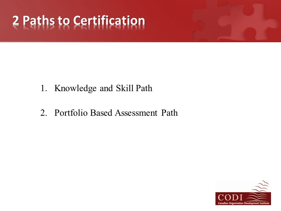 1.Knowledge and Skill Path 2.Portfolio Based Assessment Path