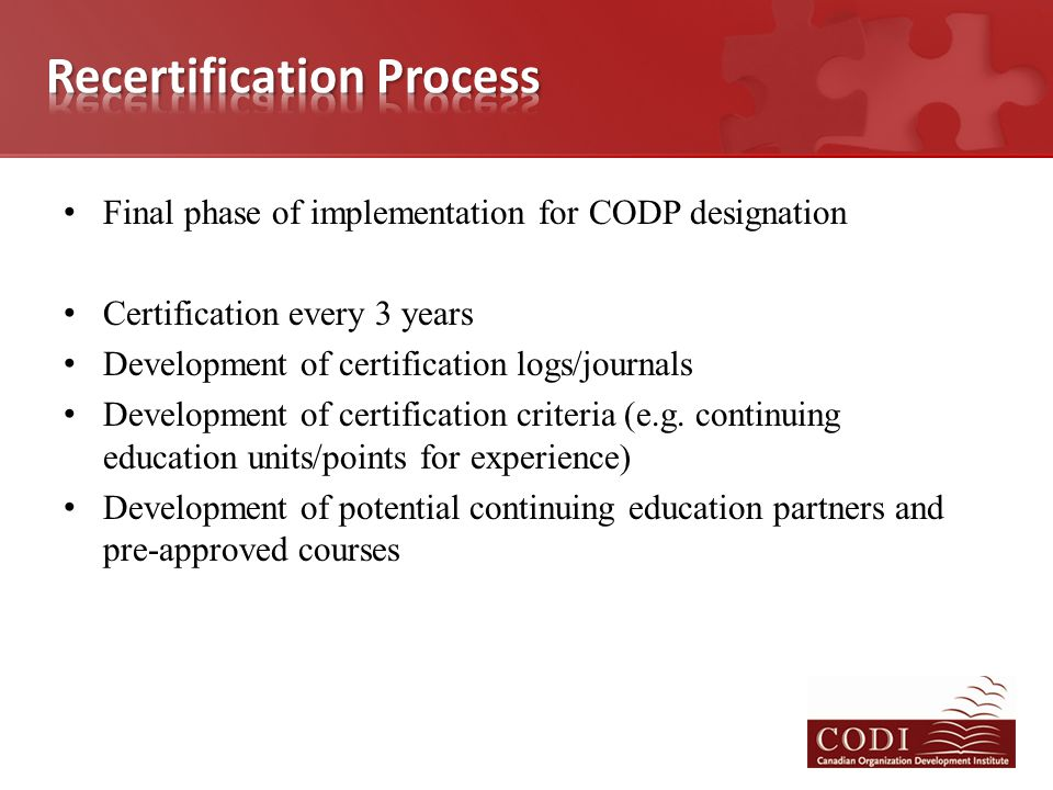 Final phase of implementation for CODP designation Certification every 3 years Development of certification logs/journals Development of certification