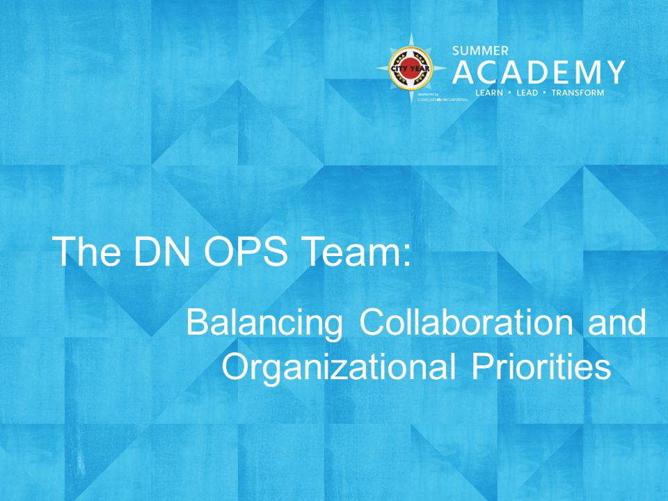 The DN OPS Team: Balancing Collaboration and Organizational Priorities