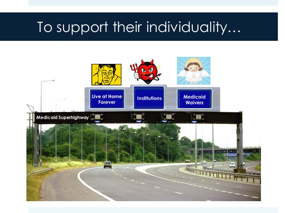 To support their individuality…