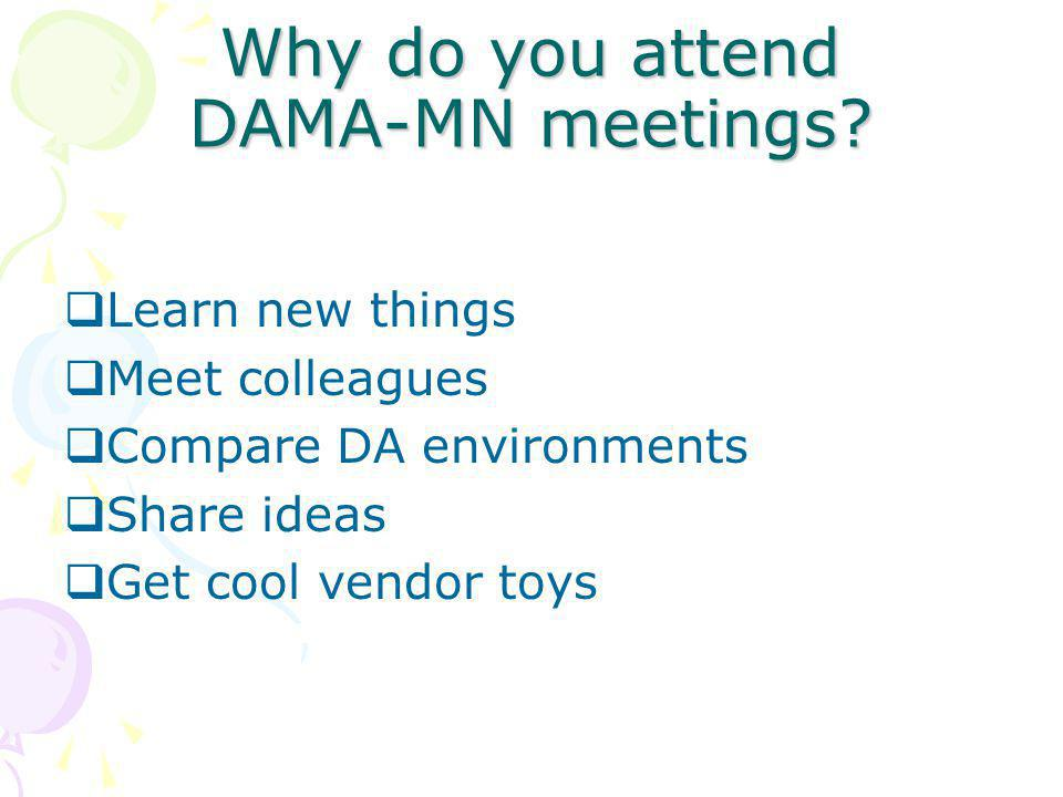 Why do you attend DAMA-MN meetings.