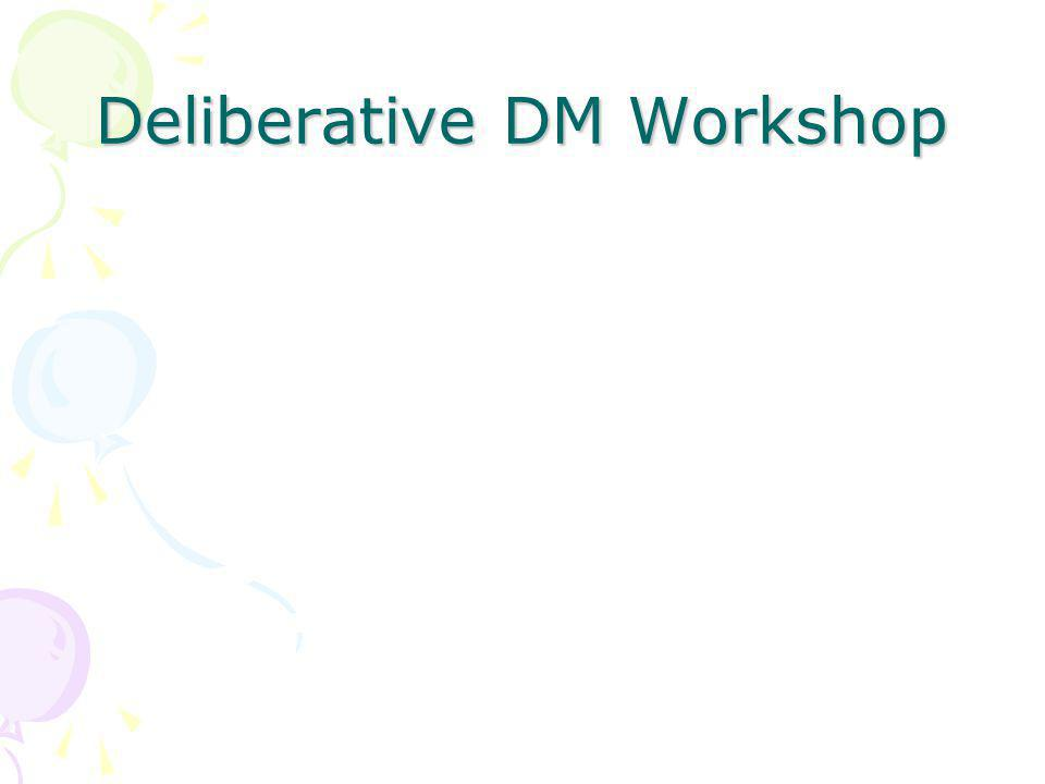 Deliberative DM Workshop
