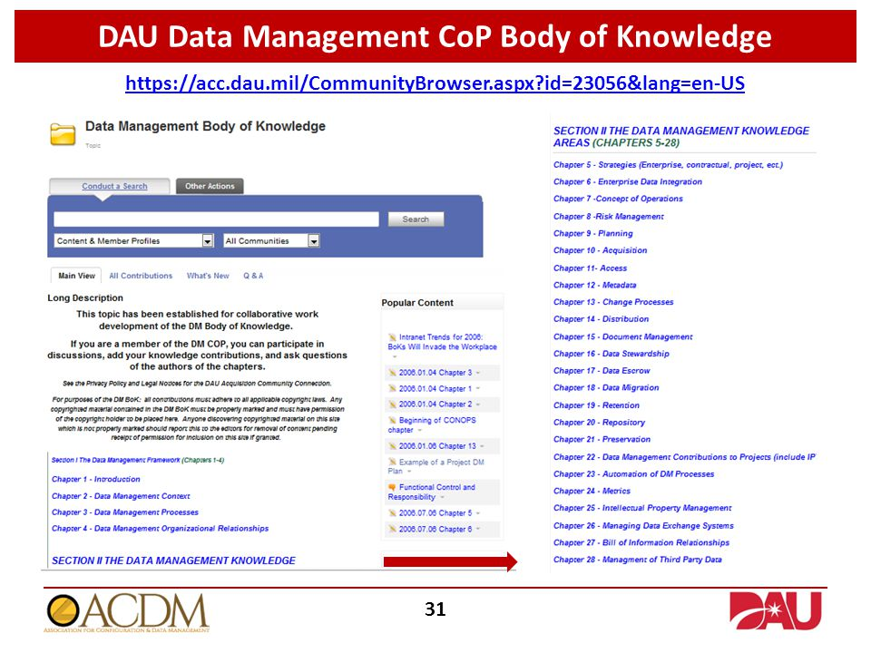 DAU Data Management CoP Body of Knowledge https://acc.dau.mil/CommunityBrowser.aspx?id=23056&lang=en-US 31