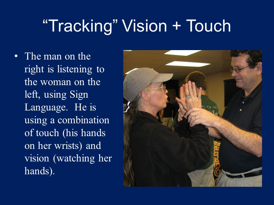 Another Combination Reading English visually, supplemented by Sign Language tactually.