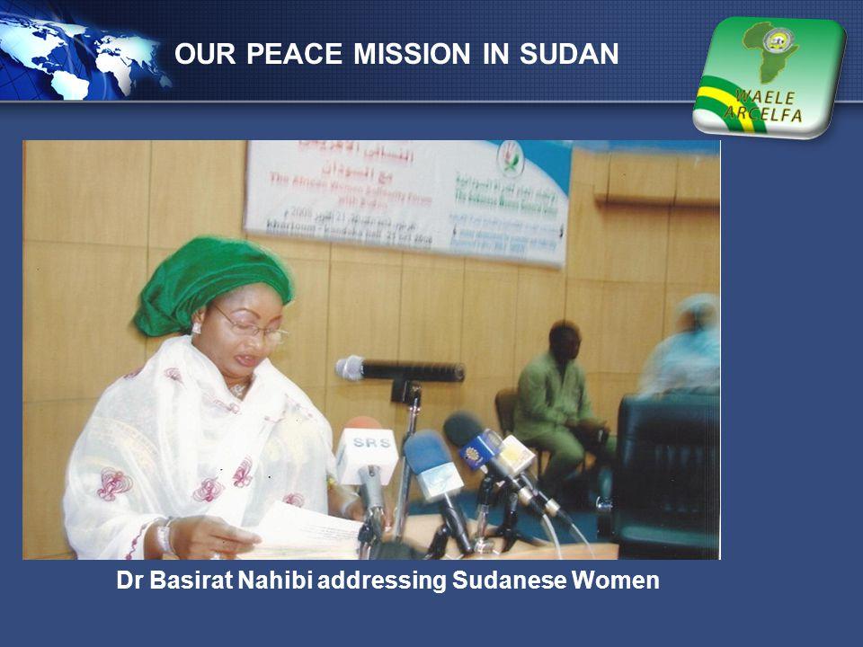 LOGO OUR PEACE MISSION IN SUDAN Dr Basirat Nahibi addressing Sudanese Women