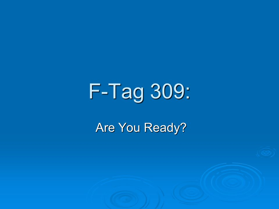 F-Tag 309: Are You Ready? Are You Ready?