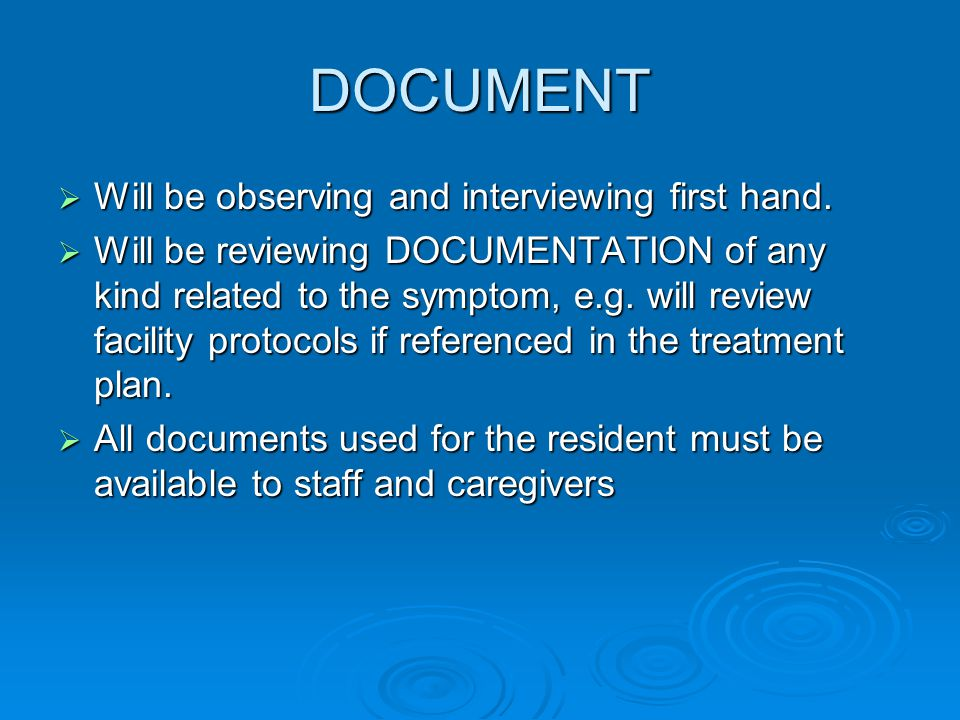 DOCUMENT  Will be observing and interviewing first hand.