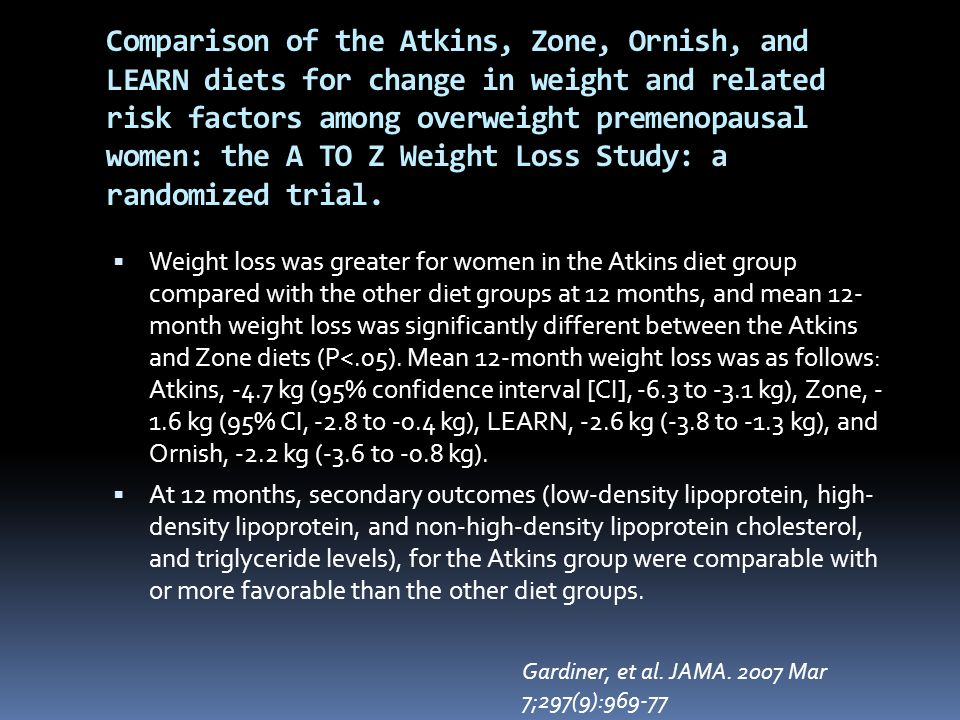 Comparison of the Atkins, Zone, Ornish, and LEARN diets for change in weight and related risk factors among overweight premenopausal women: the A TO Z Weight Loss Study: a randomized trial.