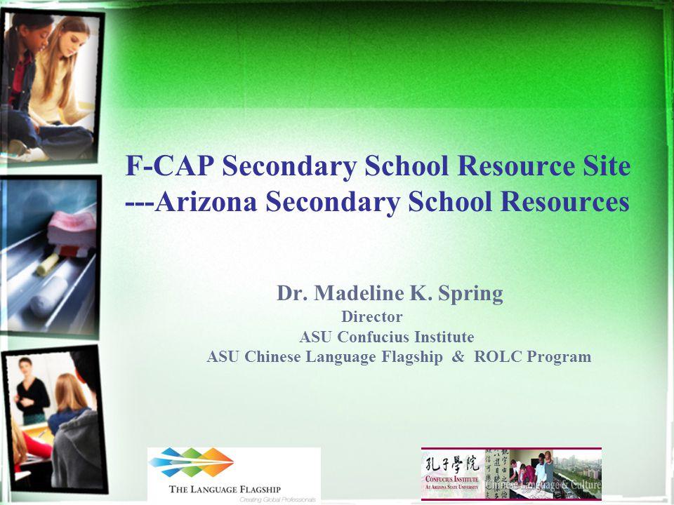 F-CAP Secondary School Resource Site ---Arizona Secondary School Resources Dr.