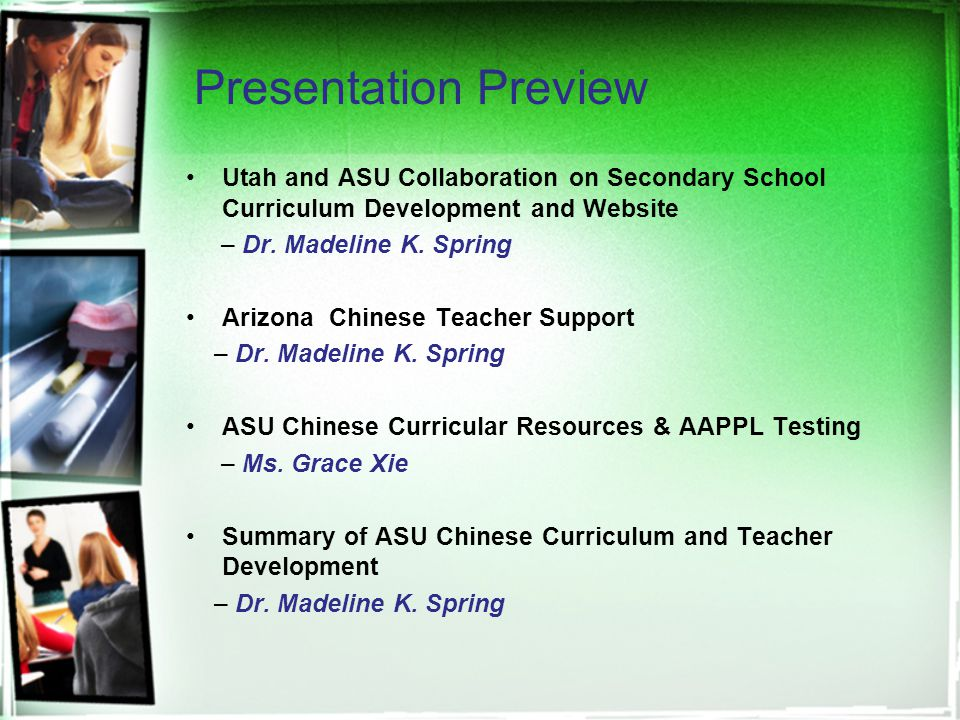 Presentation Preview Utah and ASU Collaboration on Secondary School Curriculum Development and Website – Dr. Madeline K. Spring Arizona Chinese Teache