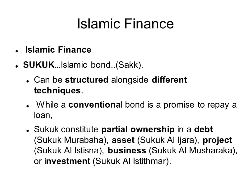 Islamic Finance SUKUK...Islamic bond..(Sakk). Can be structured alongside different techniques.