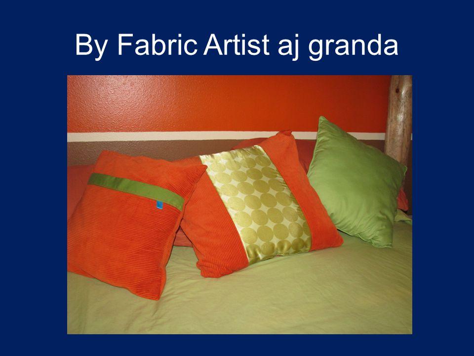 By Fabric Artist aj granda
