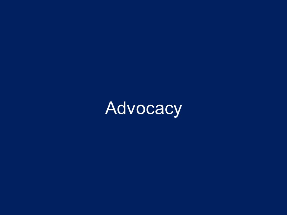 Advocacy, Access & Services Advocacy, access and services create a stable community.