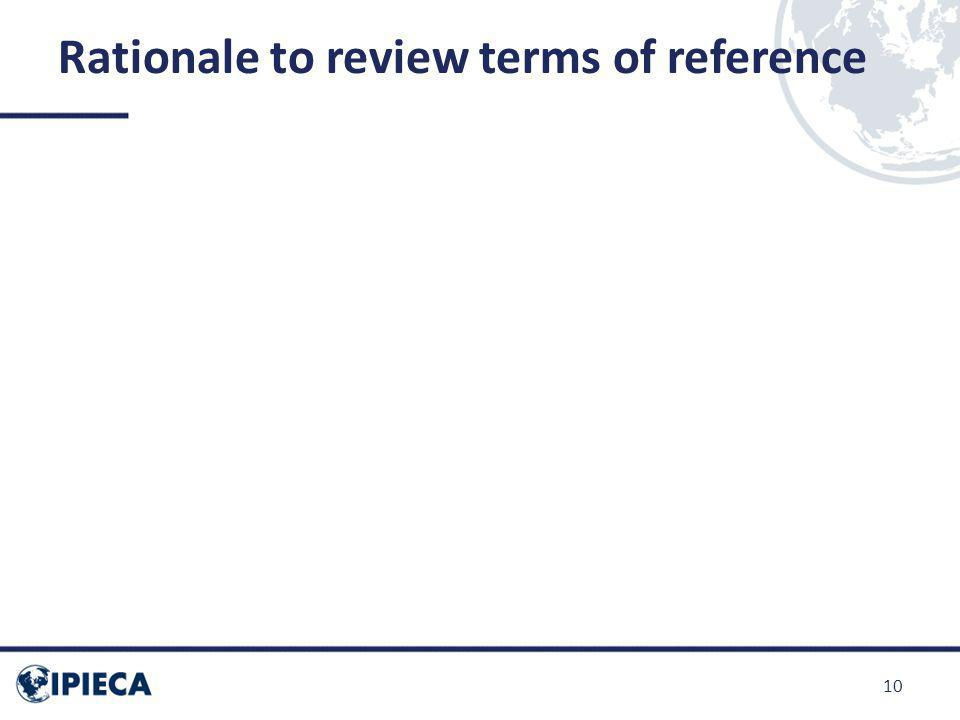 Rationale to review terms of reference 10