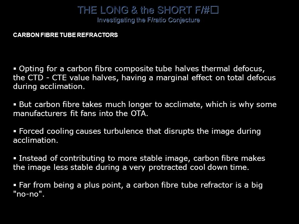 THE LONG & the SHORT F/# Investigating the F/ratio Conjecture  Carbon fibre is anisotropic.