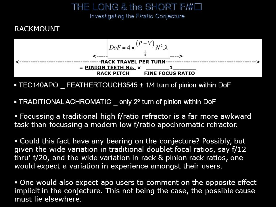 THE LONG & the SHORT F/# Investigating the F/ratio Conjecture  The focus adjustment rates appear to be at least an order of magnitude too slow for the apo & equivalent Littrow doublet.