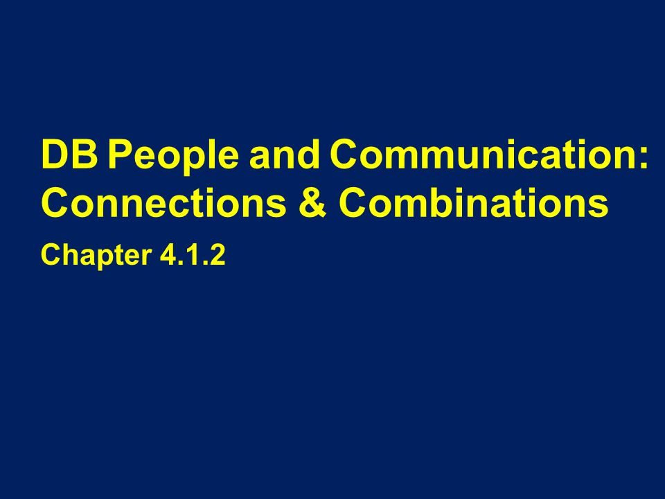 DB People and Communication: Connections & Combinations Chapter 4.1.2