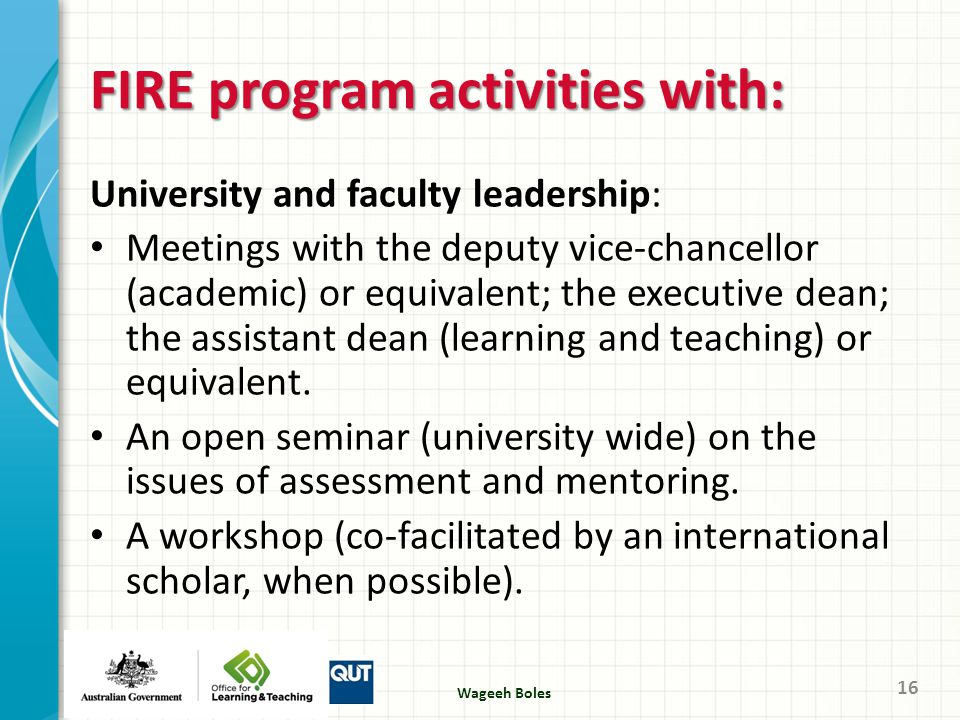 FIRE program activities with: University and faculty leadership: Meetings with the deputy vice-chancellor (academic) or equivalent; the executive dean