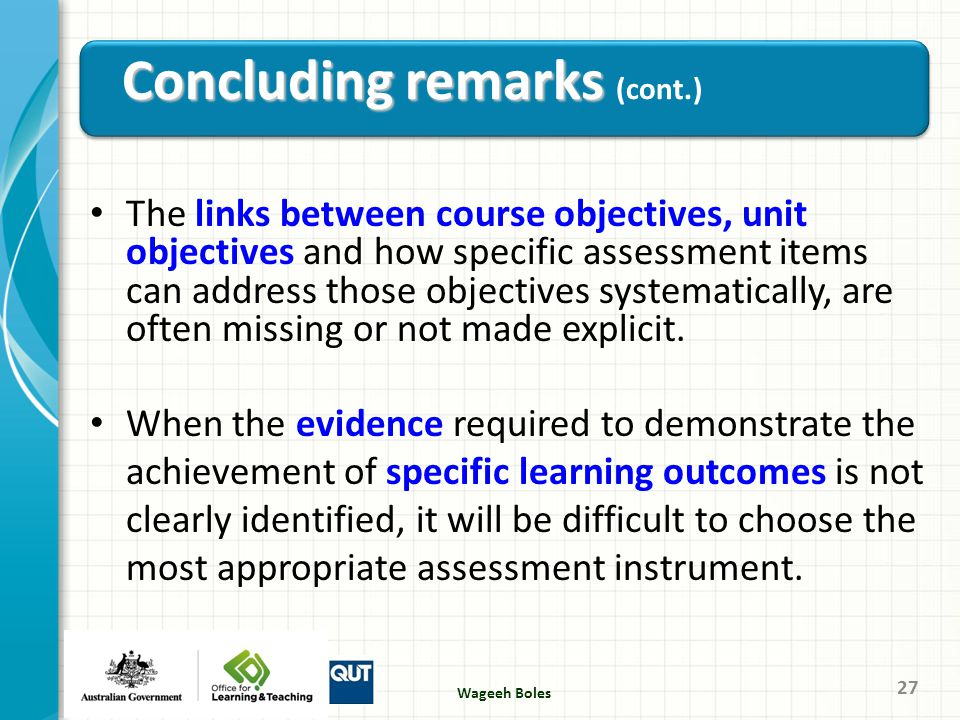 The links between course objectives, unit objectives and how specific assessment items can address those objectives systematically, are often missing