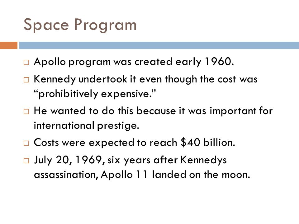 Space Program  Apollo program was created early 1960.