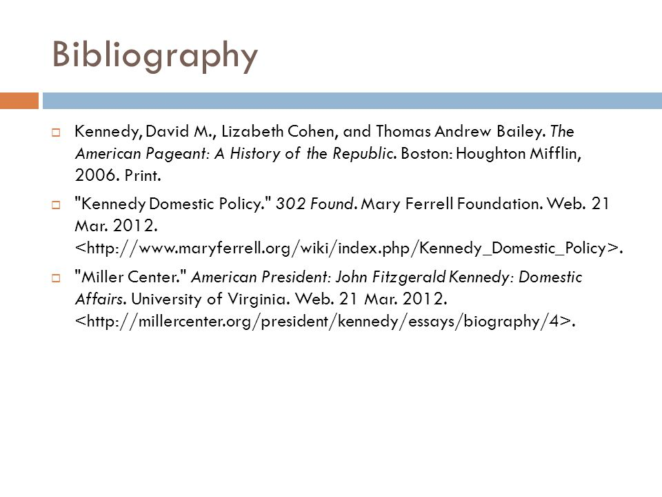 Bibliography  Kennedy, David M., Lizabeth Cohen, and Thomas Andrew Bailey.