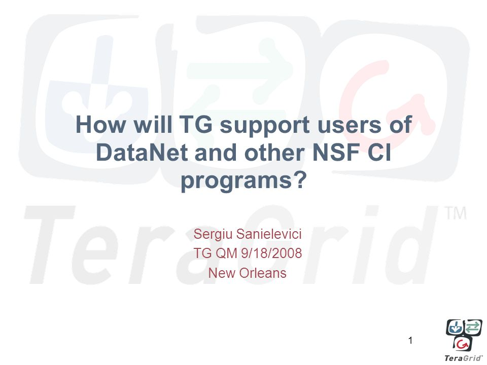 1 How will TG support users of DataNet and other NSF CI programs.