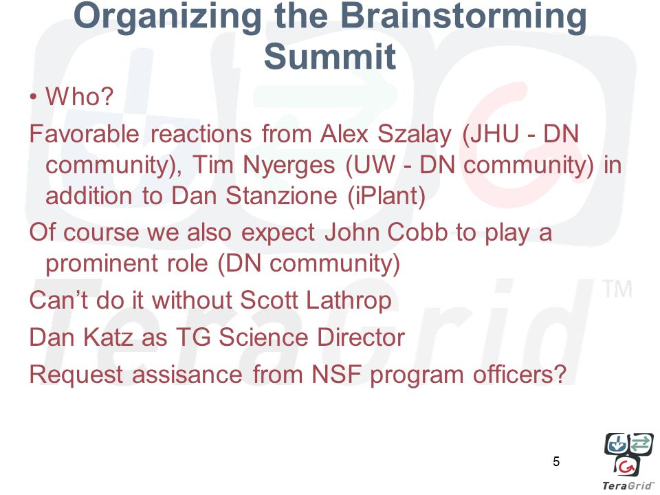 5 Organizing the Brainstorming Summit Who.