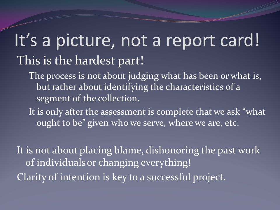 It's a picture, not a report card. This is the hardest part.