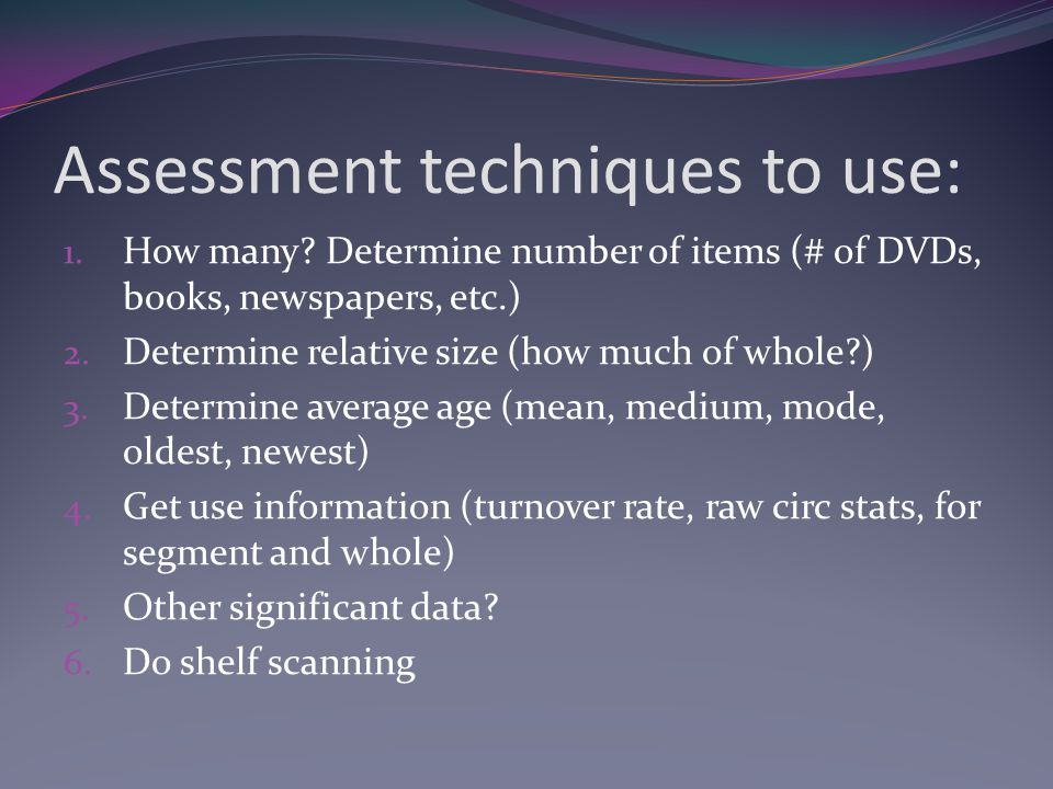 Assessment techniques to use: 1. How many.